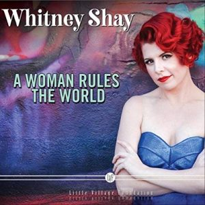 Whitney-Shay-A-Woman-Rules-the-World-Cover-Art-300x300[1]